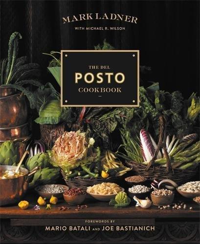 The Del Posto Cookbook by Mark Ladner
