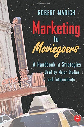 Marketing to Moviegoers: A Handbook of Strategies Used by Major Studios and Independents by Robert Marich (2005-04-18)