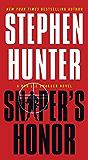 Sniper's Honor: A Bob Lee Swagger Novel (Bob Lee Swagger Novels)