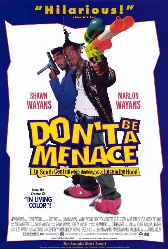 Don't Be a Menace to South Central While Drinking Your Juice in the Hood POSTER Movie (27 x 40 Inches - 69cm x 102cm) (1996) (Style B)
