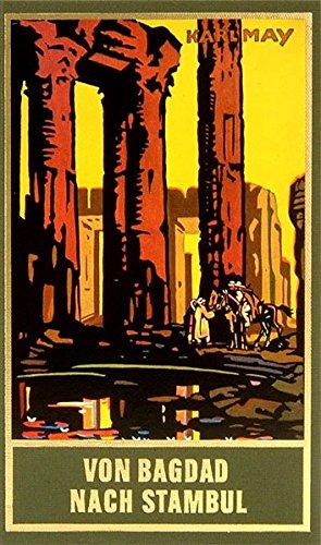 Von Bagdad nach Stambul, Band 3 der Gesammelten Werke Karl Mays