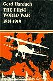 First World War, 1914-1918, Gerd Hardach, 0520043979
