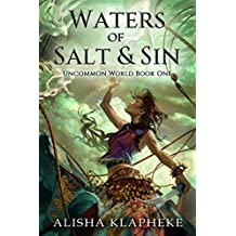 Waters of Salt and Sin: Uncommon World Book One