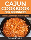Cajun Cookbook for Beginners  Everyday Cajun Recipes From The Big Easy
