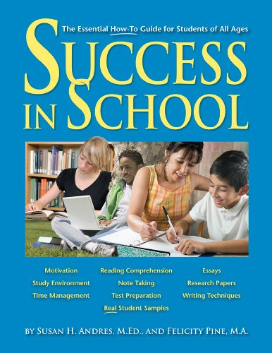 Success in School: The Essential How-to Guide for Students of All Ages