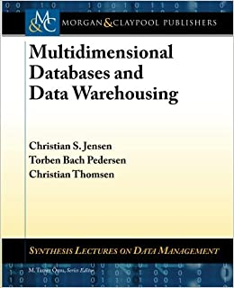 Book Multidimensional Databases and Data Warehousing (Synthesis Lectures on Data Management)
