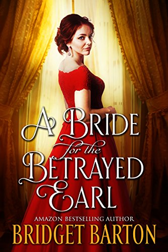 A bride for the betrayed earl a historical regency romance book a bride for the betrayed earl a historical regency romance book by barton fandeluxe Ebook collections