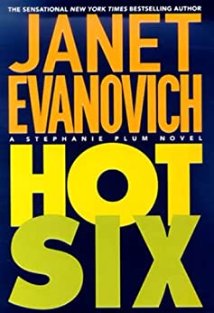 Hot Six (Stephanie Plum, No. 6): A Stephanie Plum Novel by [Evanovich, Janet]