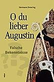 O du lieber Augustin: Falsche Bekenntnisse?
