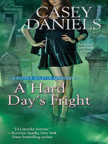 A Hard Day's Fright (A Pepper Martin Mystery Book 7)