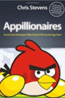 Appillionaires: Secrets from Developers Who Struck It Rich on the App Store, 3rd edition Front Cover