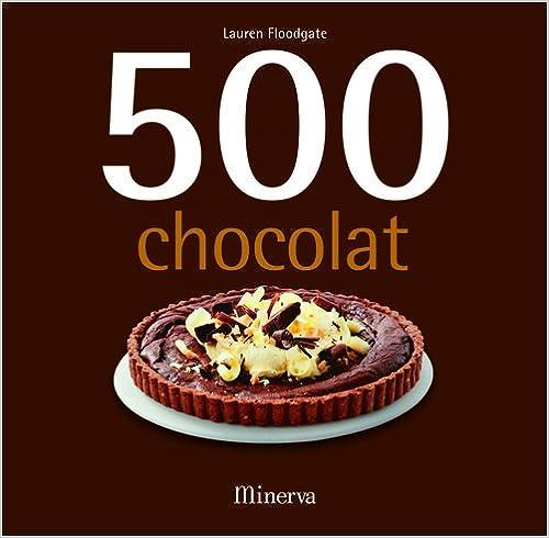 Téléchargez gratuitement les livres 500 chocolat by Lauren Floodgate PDF