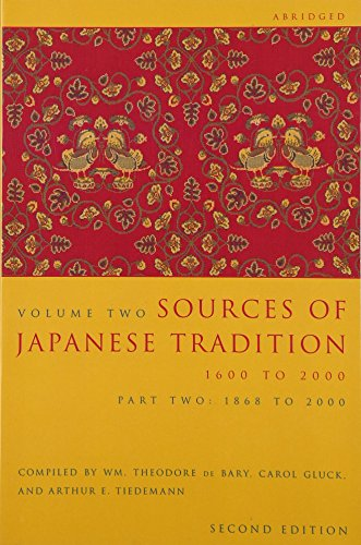 Sources of Japanese Tradition, Volume 2: 1600 To 2000; Part 2: 1868 To 2000 (Introduction to Asian Civilizations) (Pt. 2