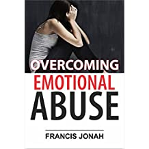 OVERCOMING EMOTIONAL ABUSE