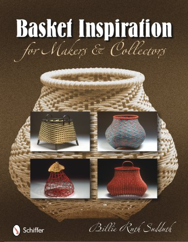 (Basket Inspiration for Makers & Collectors)
