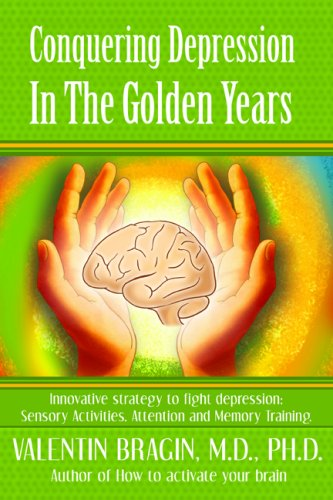 Conquering Depression in the Golden Years (A Practical Guide for Older Adults)