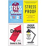 Stress The Psychology of Managing Pressure [Flexibound], Stress Proof, Drive Daniel Pink, Deep Work 4 Books Collection Set