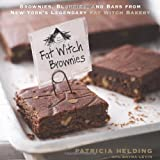 Fat Witch Brownies: Brownies, Blondies, and Bars from New York's Legendary Fat Witch Bakery