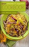 Easy Spaghetti Squash Cookbook