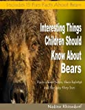 Interesting Things Children Should Know about Bears, Nadine Rhinedorf, 1484160339