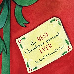 The Best Christmas Present Ever Audiobook