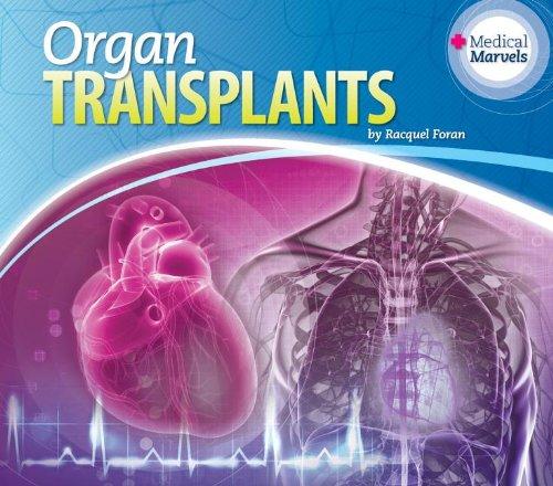 Organ Transplants (Essential Library of Medical Marvels)