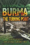 Front cover for the book Burma - the Turning Point by Ian Lyall Grant
