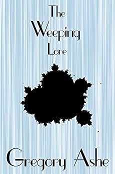 The Weeping Lore (Witte & Co. Investigations Book 1) by [Ashe, Gregory]