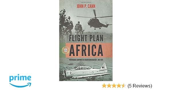 flight plan africa portuguese airpower in counterinsurgency 1961 1974 wolverhampton military studies