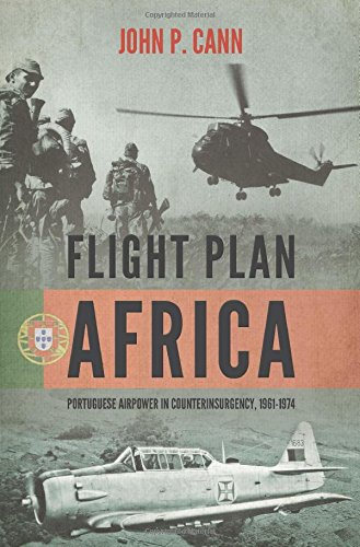 Flight Plan Africa: Portuguese Airpower in Counterinsurgency, 1961-1974 (Wolverhampton Military Studies)