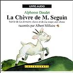 La chèvre de M. Seguin / La dernière classe / La soupe aux choux | Alphonse Daudet