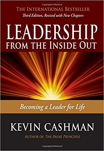 Becoming a Leader for Life Leadership from the Inside Out