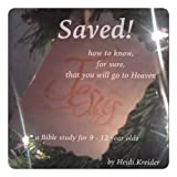 Saved...how to know for sure you are going to heaven for 9-12 year olds