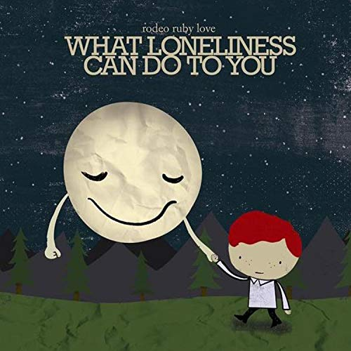 (What Loneliness Can Do to You)