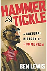 Hammer and Tickle: A Cultural History of Communism by Ben Lewis(2010-11-09) Paperback