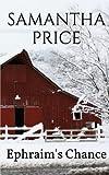 Ephraim's Chance (Amish Romance Secrets) (Volume 4)