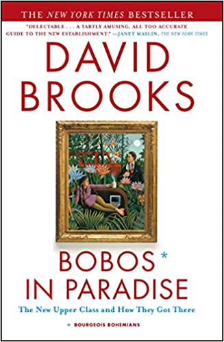 Ebook Bobos In Paradise The New Upper Class And How They Got There By David Brooks