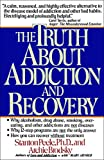 ISBN: 0671755307 - The Truth About Addiction and Recovery