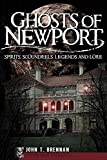 Ghosts of Newport: Spirits, Scoundres, Legends and