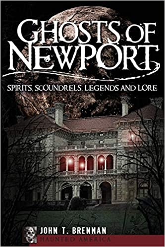 Front cover for the book Ghosts of Newport by J. T. Brennan