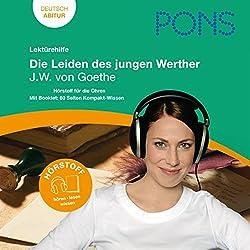 Die Leiden des jungen Werther - Goethe Lektürehilfe. PONS Lektürehilfe - Die Leiden des jungen Werther - J.W. von Goethe