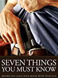 The 7 Things You Must Know Before You Draw Your Gun - What You Must Know Before You Carry Concealed