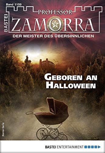 Professor Zamorra 1159 - Horror-Serie: Geboren an Halloween (German Edition) -