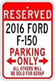2016 16 FORD F-150 Aluminum Parking Sign - 12 x 18 Inches
