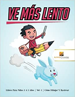 Ve Más Lento : Libros Para Niños 6 A 9 Años | Vol -1 | Cómo Dibujar Y Rastrear (Spanish Edition): Activity Crusades: 9780228224099: Amazon.com: Books