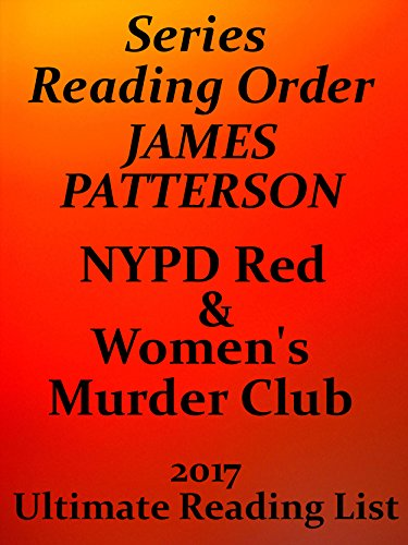 Notes Red Club - James Patterson Women's Murder Club and NYPD Red Reading List With Summaries and Checklist for your Kindle: JAMES PATTERSON WOMEN'S MURDER CLUB SERIES ... 2017 (Ultimate Reading List Book 13)
