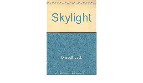 Skylight Jack Driscoll 9780531085615 Amazon Books