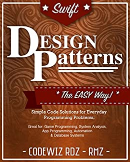 Swift design patterns the easy way standard solutions for everyday swift design patterns the easy way standard solutions for everyday programming problems great fandeluxe Choice Image