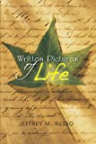 Written Pictures of Life, Jeffrey M. Russo, 1462053254