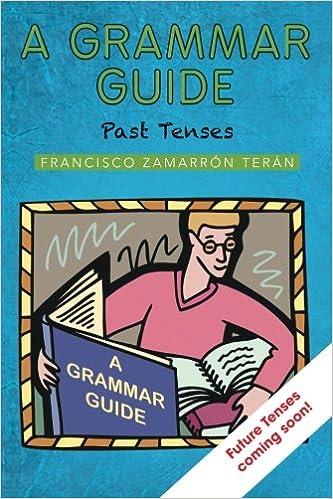 Ebooks para descargar pdf A Grammar Guide: Past Tenses PDF ePub MOBI